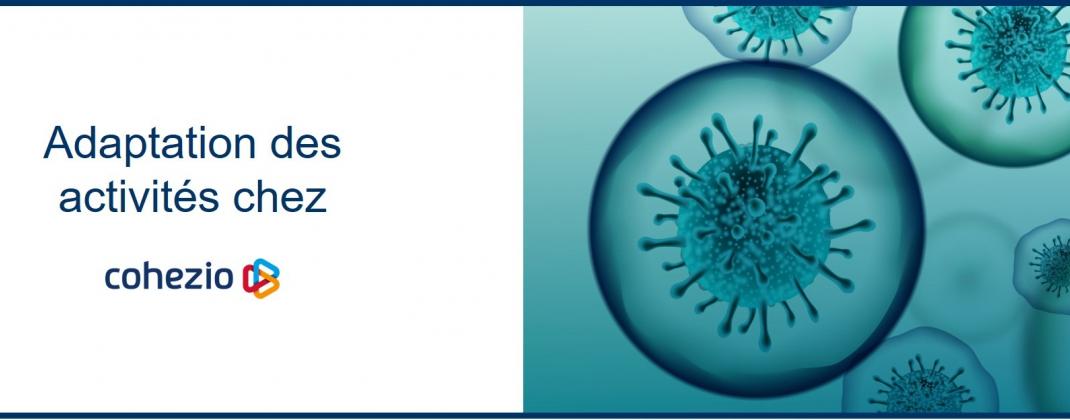 Coronavirus : adaptation des activités chez Cohezio